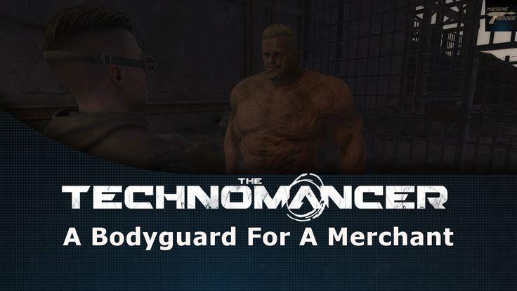 The Technomancer A Bodyguard For A Merchant