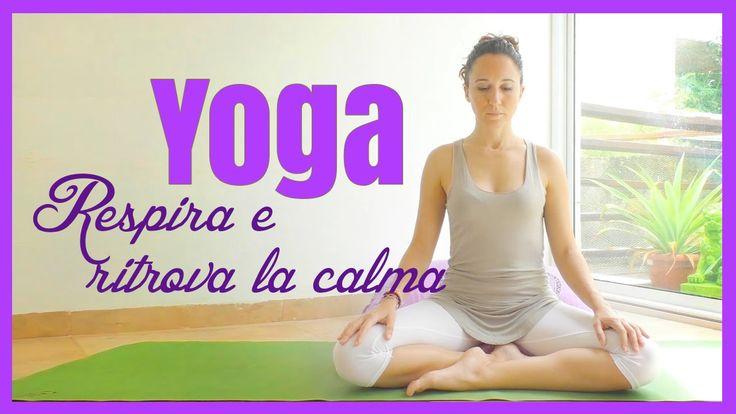 Yoga - Respira e ritrova la calma #Yoga #Relax