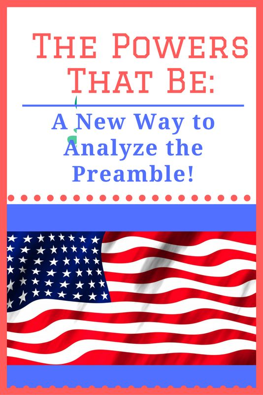 BLOG Help your students understand the Preamble as never before even as they engage in critical analysis skills, examining the Enumerated Powers of Congress as listed in Article I by comparing them to the goals of government found in the Preamble. Full instructions included in this blog post to help you take your Constitution teaching to the next level!