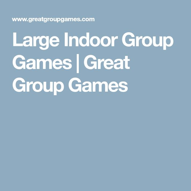Large Indoor Group Games | Great Group Games