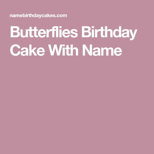 Butterflies Birthday Cake With Name