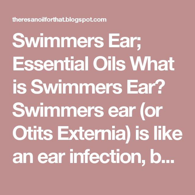 Swimmers Ear; Essential Oils   What is Swimmers Ear? Swimmers ear (or Otits Externia) is like an ear infection, but the infection and inflammation is affecting the ear canal. It occurs when the protective film, that covers the ear canal (lipid layer), is removed. The ear canal becomes inflamed and narrower than normal. This can happen if water remains trapped in the ear canal, the lipid layer will get soggy. Then the bacteria and fungi grow, flourish and infect the ear.  If you had swimmers…