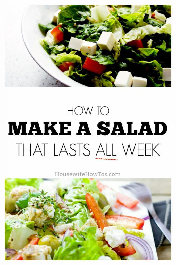5 Secrets To Making Salad Last All Week Cooking On A Budget Salad Meal Prep Salad Recipes