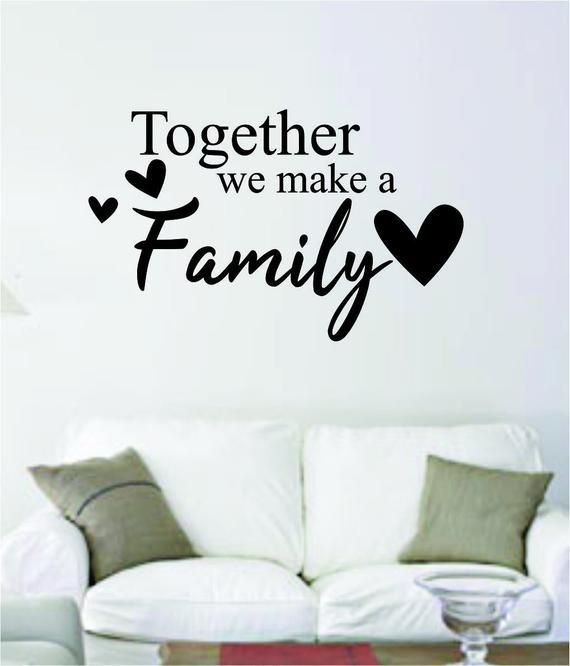 Together We Make A Family V2 Quote Decal Sticker Wall Vinyl Etsy Vinyl Wall Art Vinyl Wall Vinyl Wall Art Decals