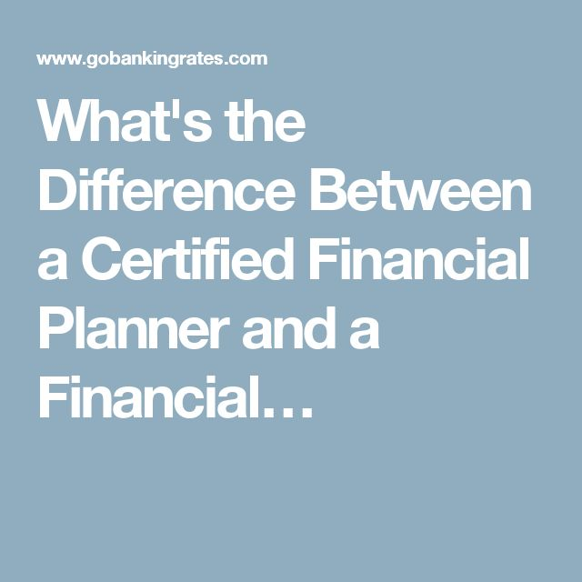 What's the Difference Between a Certified Financial Planner and a Financial…