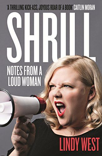Shrill: Notes from a Loud Woman by [West, Lindy]