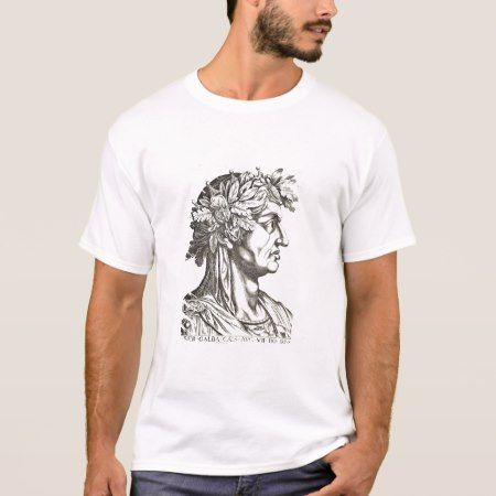 Galba Caesar (3 BC-69 AD), 1596 (engraving) T-Shirt - click to get yours right now!