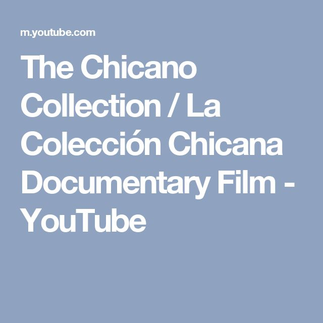 The Chicano Collection / La Colección Chicana Documentary Film - YouTube
