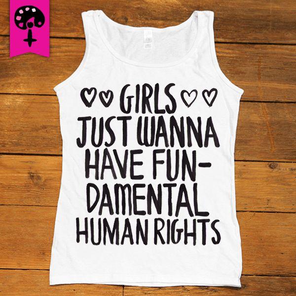 Girls Just Wanna Have Fundamental Human Rights -- Women's Tanktop