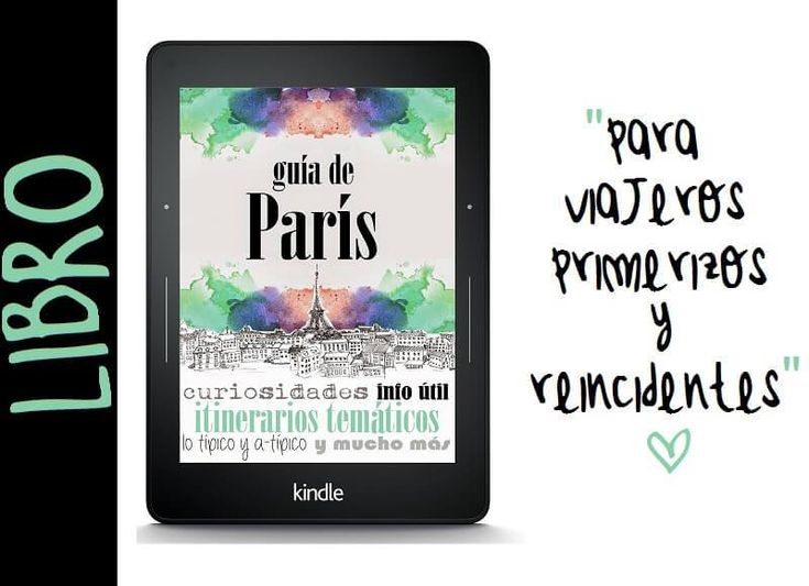 Guía completa de París: con todo lo que hay que ver y hacer, el top10 con lo mejor, itinerarios, gastronomía, transporte, alojamiento y más
