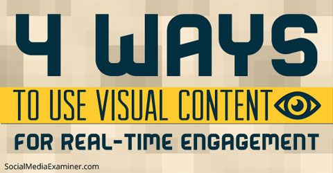 How to Use Visual Content for Real-Time Engagement on Social Media #SocialMedia #Marketing #SMM