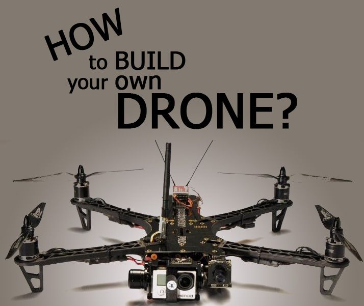 How To Build Your Own Drone And Should You A Part 1
