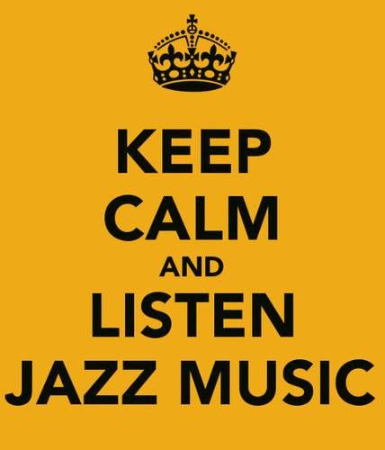 KEEP CALM  AND  LISTEN  JAZZ MUSIC