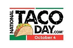 Sunday, October 4, 2015 -- Happy National Taco Day! :) It's also: National Vodka Day ... National Golf Day ... National Frappe Day ... Blessing of The Animals Day/Blessing of the Pets Day/World Pet...