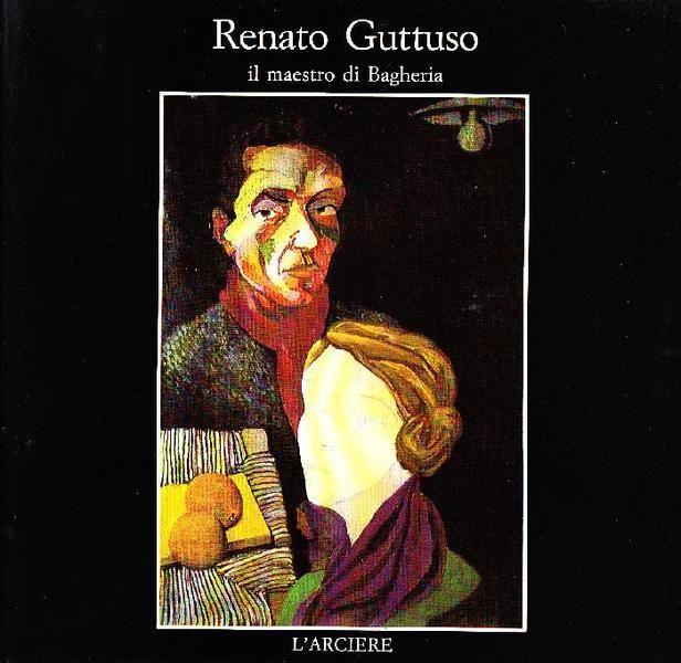 Renato Guttuso il maestro di Bagheria