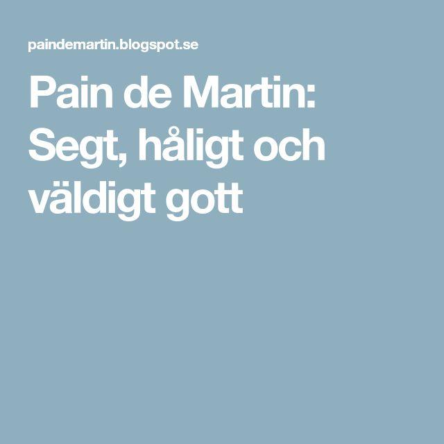 Pain de Martin: Segt, håligt och väldigt gott