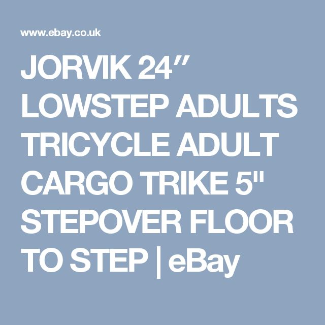 """JORVIK 24″ LOWSTEP ADULTS TRICYCLE ADULT CARGO TRIKE 5"""" STEPOVER FLOOR TO STEP   eBay"""