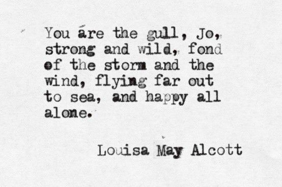 Little Women by Louisa May Alcott (1832-1888) - ... Reminds me of myself in a way.