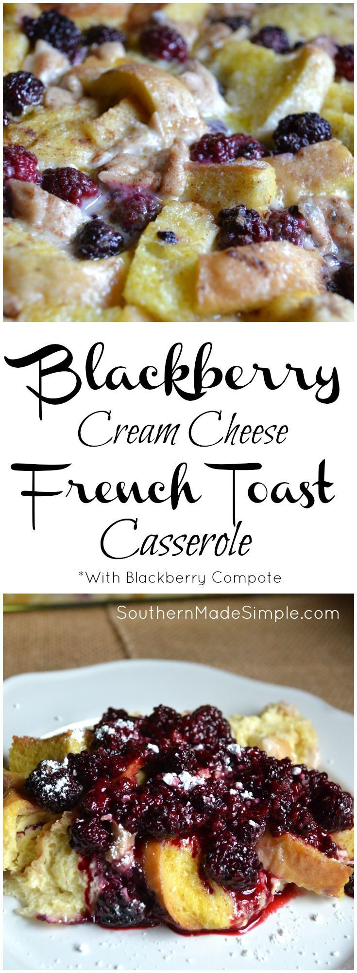 Blackberry Cream Cheese French Toast Casserole with Blackberry Compote - So delicious and easy to prepare!