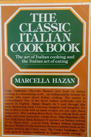 Kim Severson says: The Classic Italian Cookbook by Marcella Hazan | 19 Cookbooks That Will Improve Your Life