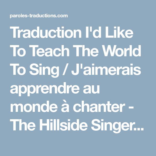 Traduction I'd Like To Teach The World To Sing / J'aimerais apprendre au monde à chanter - The Hillside Singers paroles de chanson