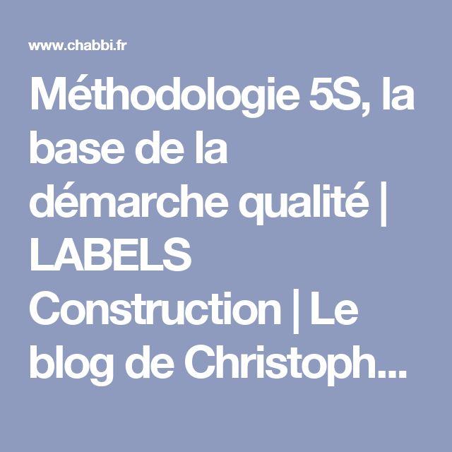 Méthodologie 5S, la base de la démarche qualité | LABELS Construction | Le blog de Christophe Chabbi