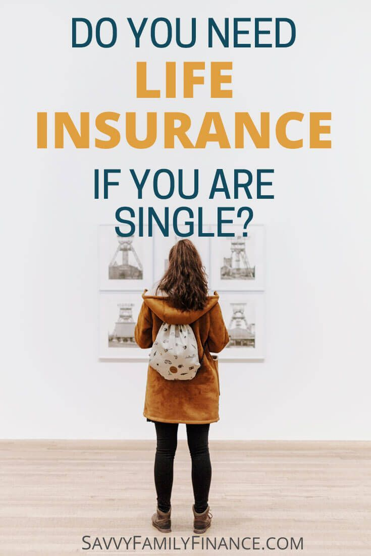 Do you need life insurance if you are single? Find out why you might want it.    life insurance | single | unmarried | life insurance if not married | life insurance if single via @savvyfamfinance