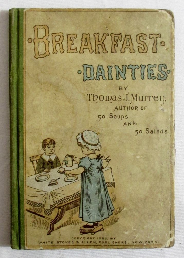 Antique 1885 BREAKFAST DAINTIES Cookery Baking Recipes VICTORIAN COOKBOOK