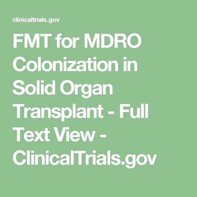 FMT for MDRO Colonization in Solid Organ Transplant - Full Text View - ClinicalTrials.gov