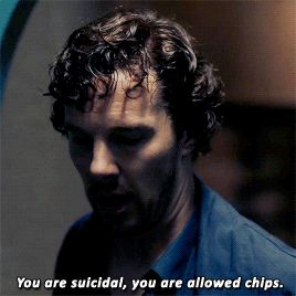 """You are suicidal, you are allowed chips"" - Sherlock - The Lying Detective gif"
