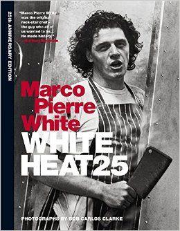 White Heat 25: 25th anniversary edition: www.amazon.co.uk/: Marco Pierre White: 9781845339906: Books