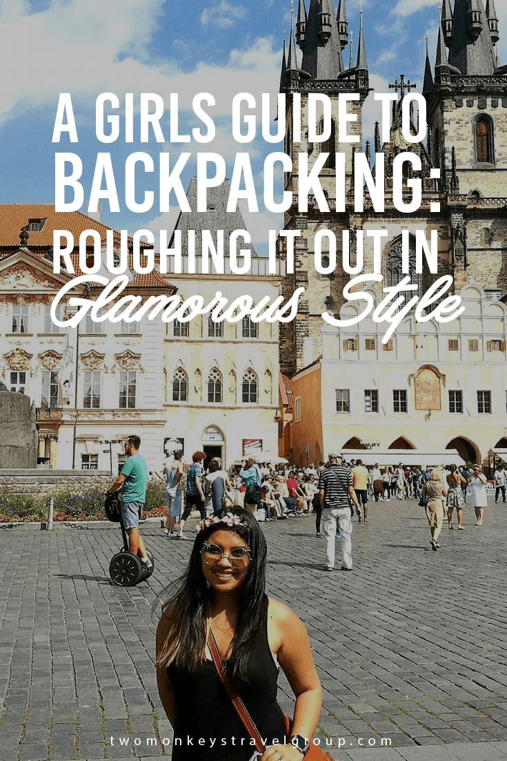 A girls guide to backpacking: roughing it out in glamorous style Backpacking is simple, right? Just throw some things in a bag, book a flight or a bus and walk around meeting cool, international people, visiting famous landmarks and generally having an awesome for everyone to get jealous over on Facebook – Simple! But in actual fact, it's not actually as simple as all that.