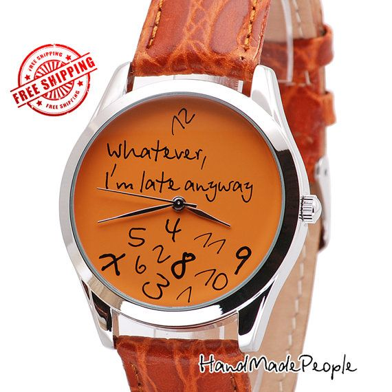 Check out Whatever I'm Late Anyway Wrist Watch (Orange), Unisex Watches, Birthday Present, Gift Ideas for Him, Gift Ideas for Women - Free Shipping on handmadepeople