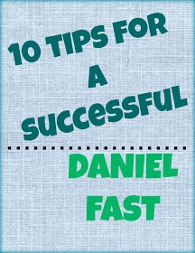 Tips for a successful Daniel Fast