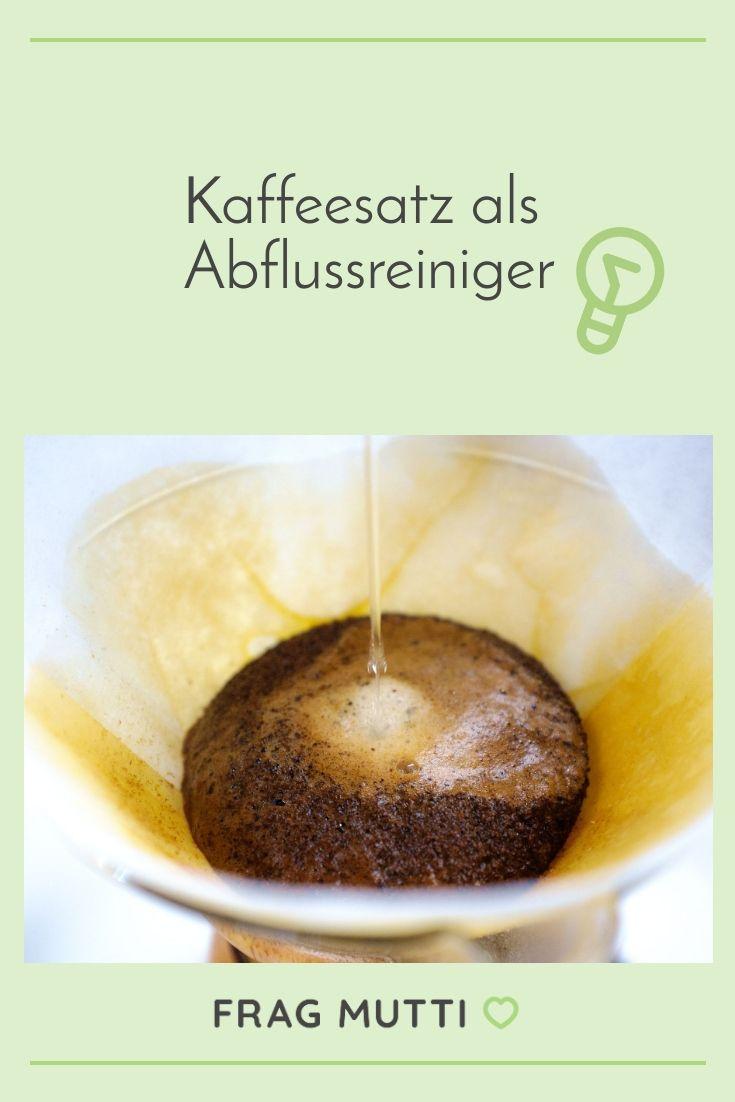 Kaffeesatz Als Abflussreiniger Frag Mutti In 2020 Abflussreiniger Kaffeesatz Abfluss