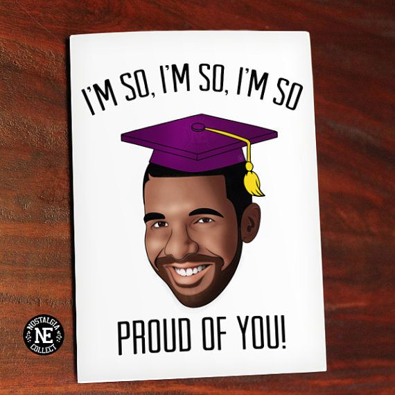 So Proud of You - Drake Lyrics Inspired Graduation Card - Good Job Congratulations Card 4.5 X 6.25 Inches