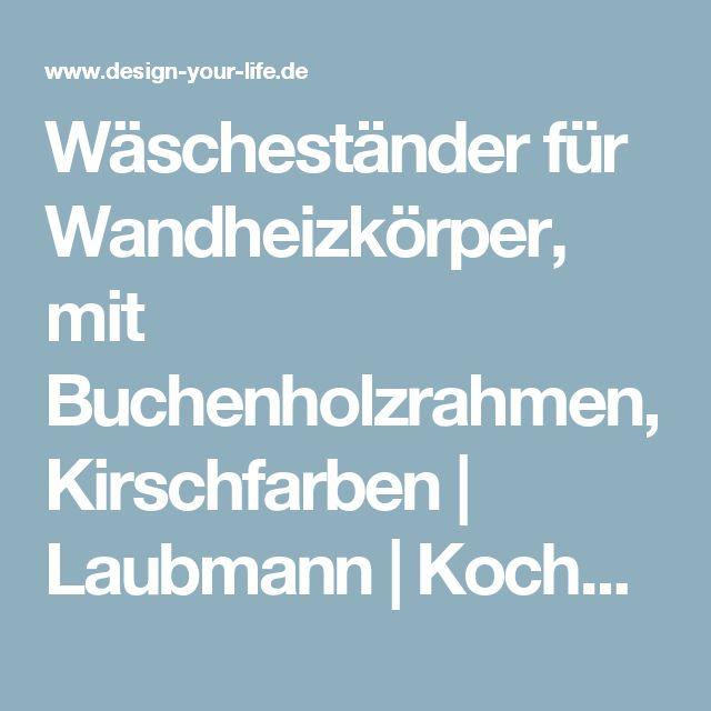 Wäscheständer Für Wandheizkörper, Mit Buchenholzrahmen, Kirschfarben |  Laubmann | Kochen, Genießen, Schenken