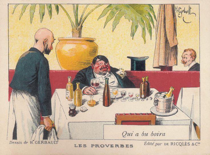 Chi ha bevuto berrà, dopo il 1910; su disegno di Henry Gerbault; pubblicità alcool di menta Ricqlès, Parigi-Lione; dalla serie di 12 figurine 'I proverbi'