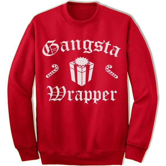 Christmas Sweatshirt. Gangsta Wrapper Christmas Sweater. Funny Christmas Gift. Christmas Shirt.