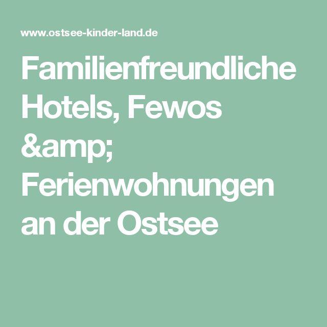 Familienfreundliche Hotels, Fewos & Ferienwohnungen an der Ostsee
