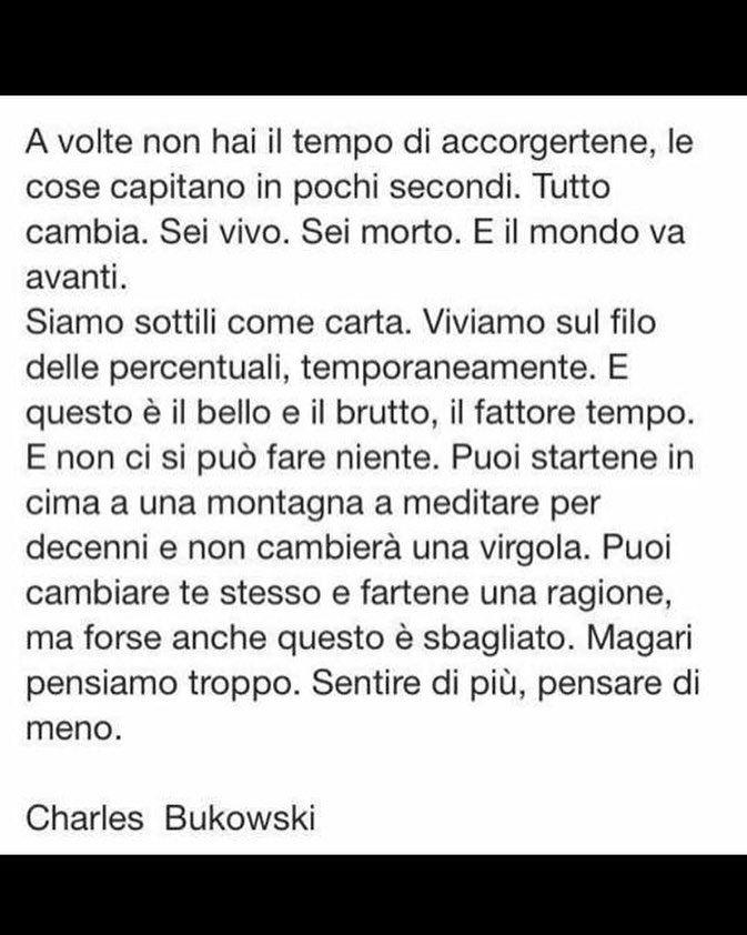 Niente di più vero!! #frasi #charlesbukowski #quantaverità #vivicomesenoncifosseundomani  by manuliberto Get much more Bukowski at www.BukowskiGivesMeLife.com