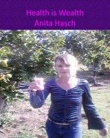 Health is Wealth, an ebook by Anita Hasch at Smashwords