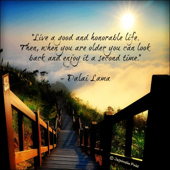 Birthday Quotes Dalai Lama: Live A Good Honorable Life... You Can Look Back And Enjoy