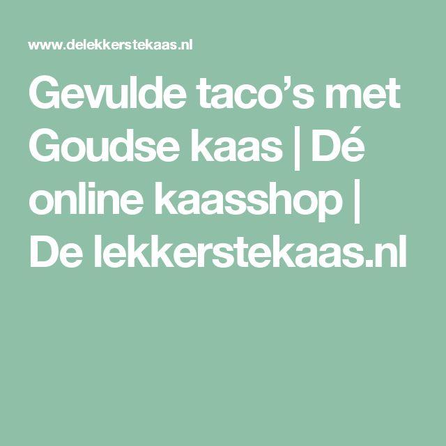 Gevulde taco's met Goudse kaas    Dé online kaasshop   De lekkerstekaas.nl