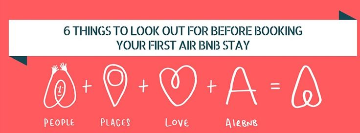 6 Things to Look out for Before Booking Your First Air Bnb Stay
