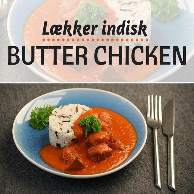 Butter chicken er en utroligt lækker indisk klassiker med varmende krydderier og en skøn sauce.