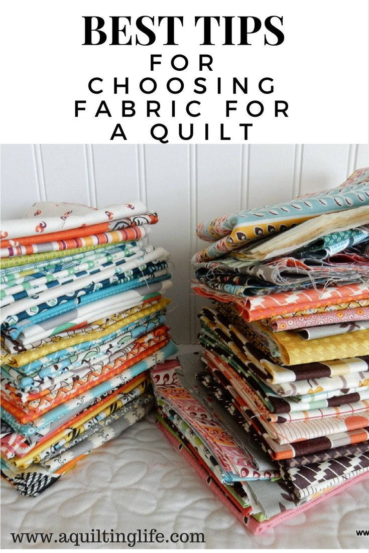 Best Tips for Choosing Fabric for a Quilt | A Quilting Life - a quilt blog