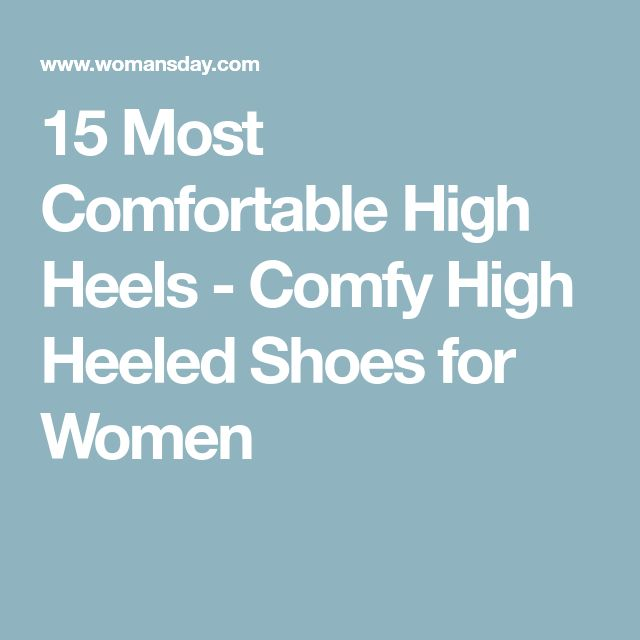 15 Most Comfortable High Heels - Comfy High Heeled Shoes for Women