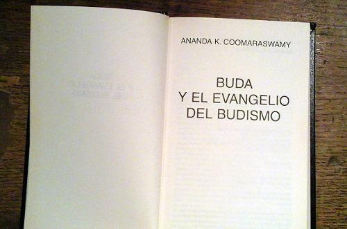#Buda Y El Evangelio Del #Budismo - Ananda K. Coomaraswamy $120