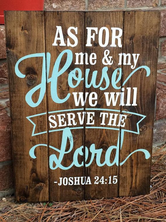 As For me and My House we will Serve the Lord is hand painted in white and sea…